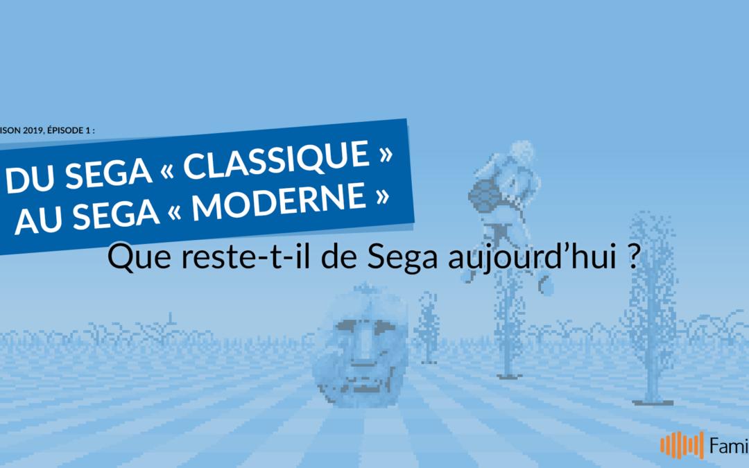 Famicast 2019, épisode 1 — Du Sega « classique » au Sega « moderne » : que reste-t-il de Sega aujourd'hui ?