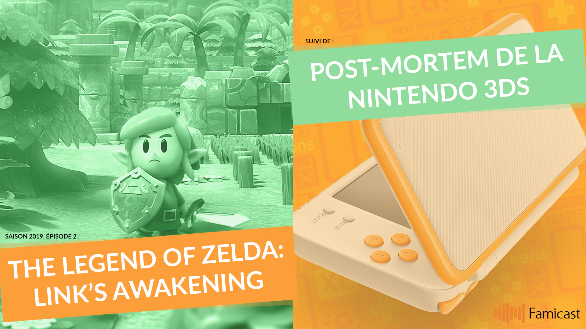 Famicast 2019, épisode 2 — The Legend of Zelda: Link's Awakening / Post-mortem de la 3DS