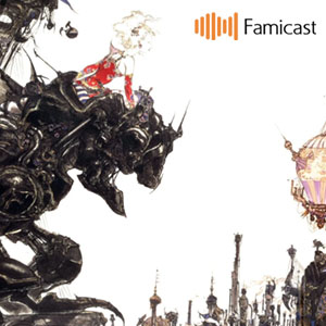 Famicast 2019, épisode 4 — Final Fantasy