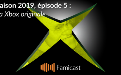 Famicast 2019, épisode 5 — La Xbox originale